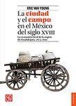 La ciudad y el campo en el México del siglo XVIII