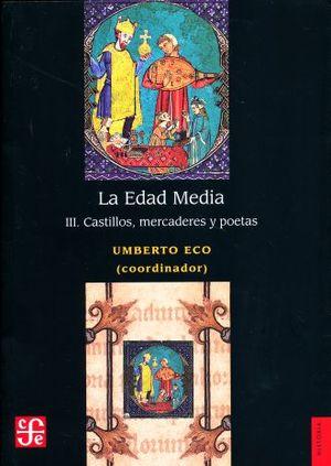 La Edad Media, III. Castillos, mercaderes y poetas