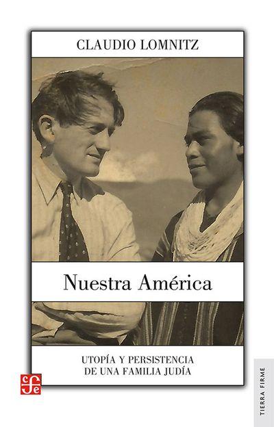 Nuestra América. Utopía y persistencia de una fami