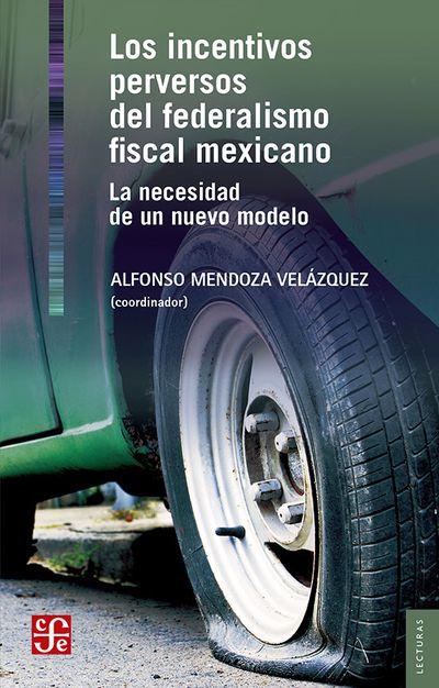 Los incentivos perversos del federalismo fiscal me