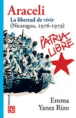 Araceli. Nicaragua, 1976-79. La libertad de vivir