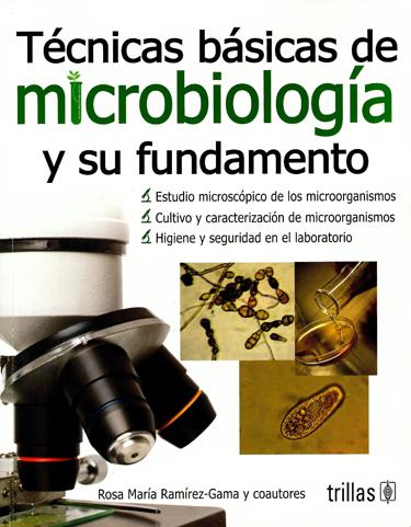 Tecnicas básicas de microbiología y su fundamento