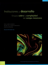 Instituciones y desarrollo. Ensayos sobre la complejidad del campo mexicano