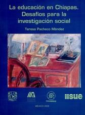La educación en Chiapas. Desafíos para la investigación social