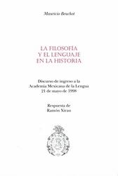 La filosofía y el lenguaje en la historia Discurso de ingreso a la Academia Mexicana de la Lengua 21 de mayo de 1998