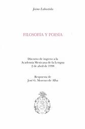 Filosofía y poesía Discurso de ingreso a la Academia Mexicana de la Lengua 2 de abril 1998