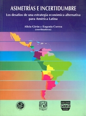 Asimetrías e incertidumbre. Los desafíos de una estrategia económica alternativa para América Latina