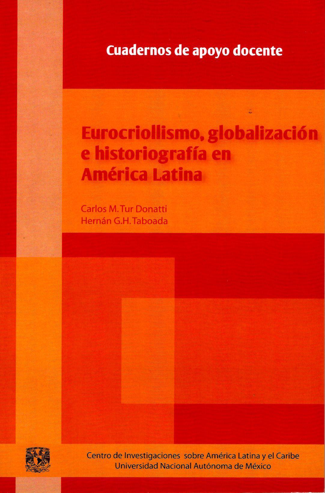 Eurocriollismo, globalización e historiografía en América Latina