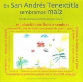 En San Andrés Tenextitla sembramos maíz