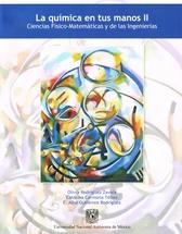 La química en tus manos II. Ciencias físico-matemáticas y de las ingenierías