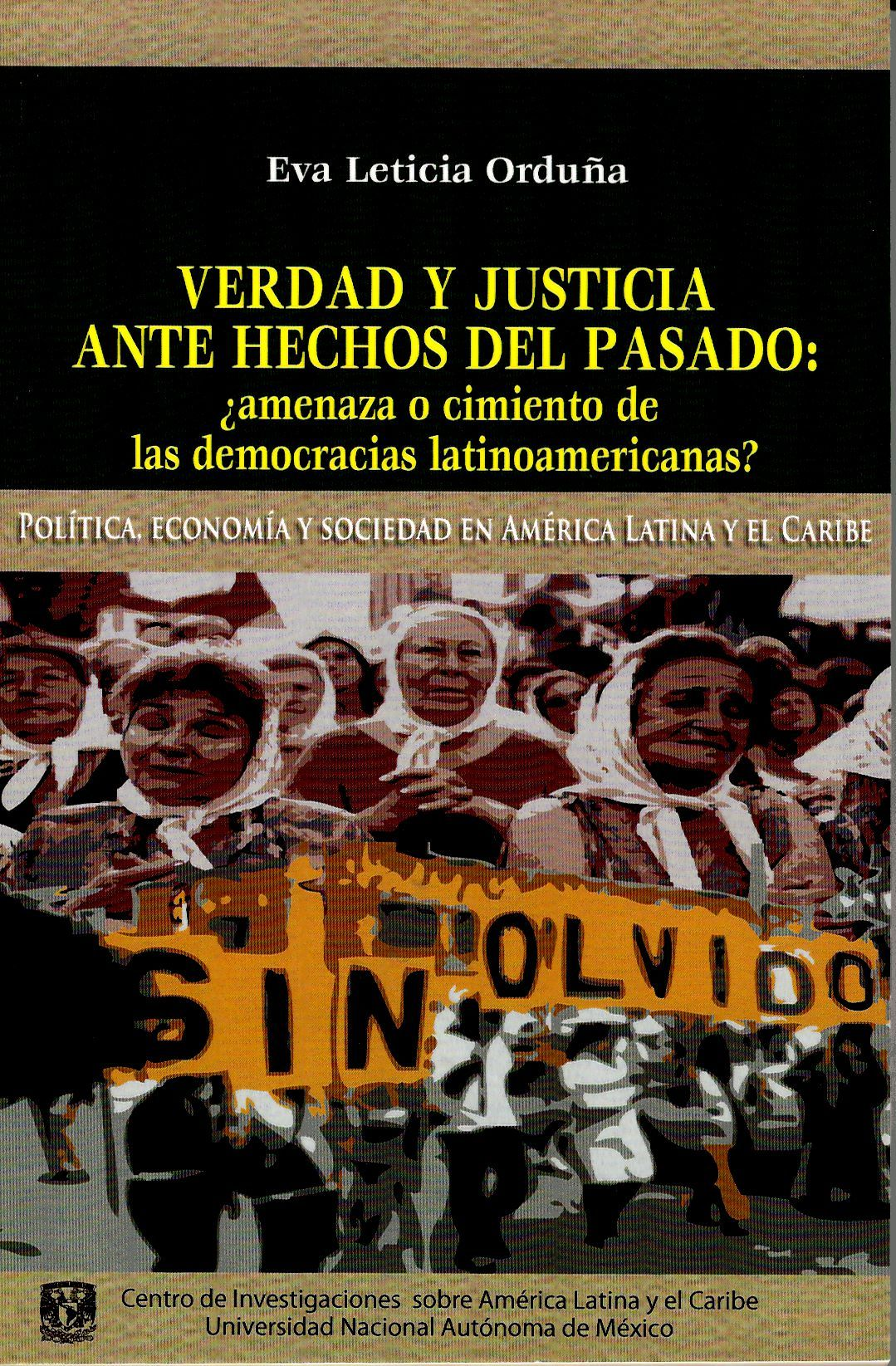 Verdad y justicia ante hechos del pasado. ¿Amenaza o cimiento de las democracias latinoamericanas?