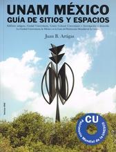 UNAM México. Guía de sitios y espacios. Edificios antiguos, Ciudad Universitaria, Centro Cultural
