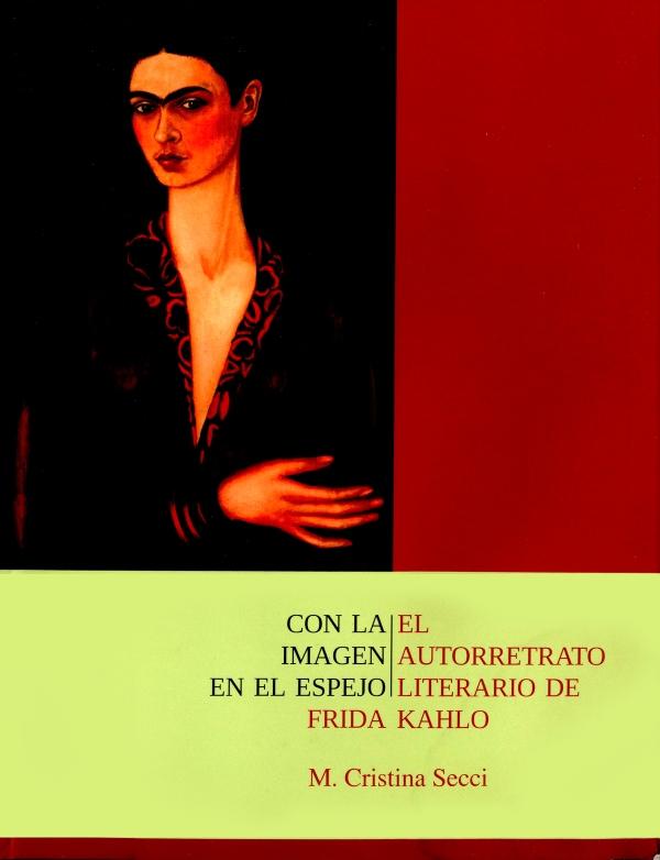 Con la imagen en el espejo. El autorretrato literario de Frida Kahlo