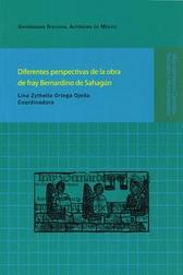 Diferentes perspectivas de la obra de Fray Bernardino de Sahagún
