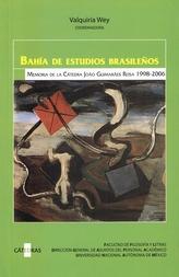 Bahía de estudios brasileños. Memoria de la cátedra João Guimarães Rosa. 1998-2006