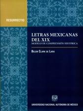 Letras mexicanas del siglo XIX. Modelo de comprensión histórica