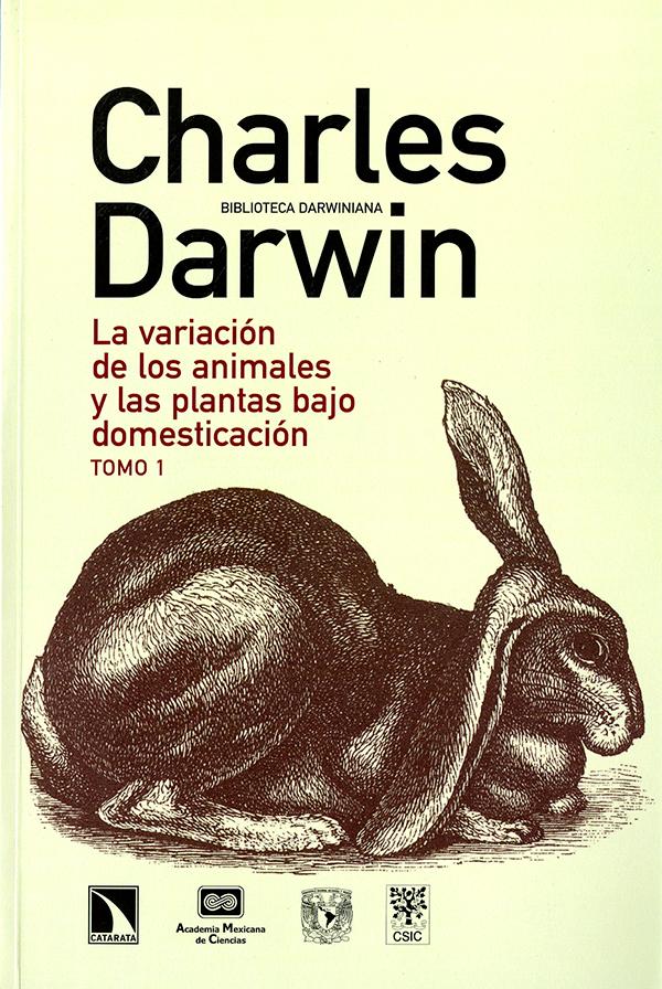 Variación de los animales y las plantas bajo domesticación Tomo I