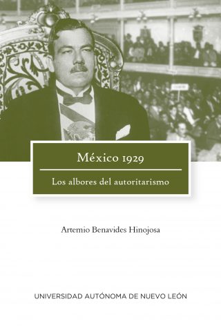México 1929. Los albores del autoritarismo