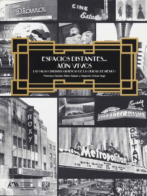 Espacios Distantes...Aún Vivos Las salas cinematográficas de la Ciudad de México