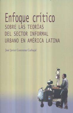Enfoque critico sobre las teorías del sector informal urbano en América Latina