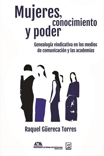 Mujeres, conocimiento y poder. Genealogía vindicativa en los medios de comunicación y las academias