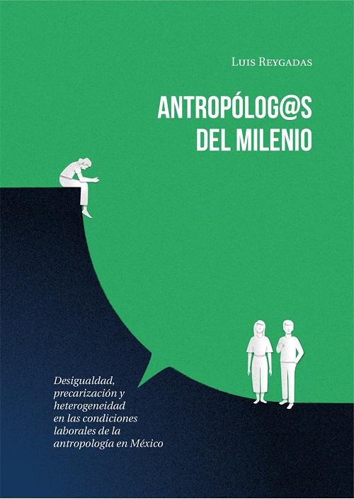 ANTROPOLOG@S DEL MILENIO DESIGUALDAD PRECARIZACION Y HETEROGENEIDAD EN LAS CONDICIONES LABORALES