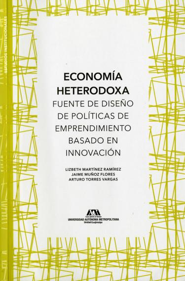 Economía heterodoxa. Fuente de diseño de políticas de emprendimiento basado en innovación