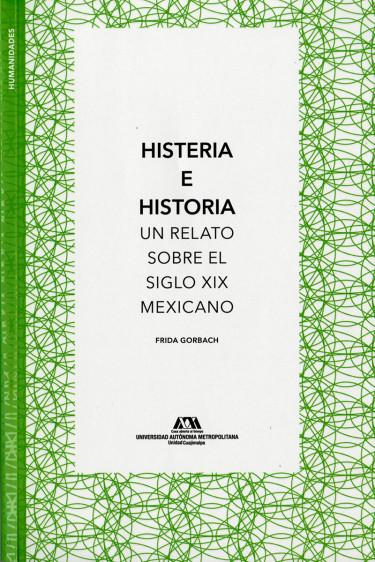 Histeria e historia. Un relato sobre el siglo XIX mexicano