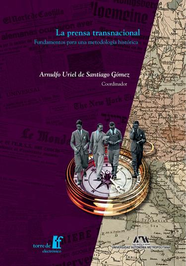 Prensa transnacional, La. Fundamentos para una metodología histórica