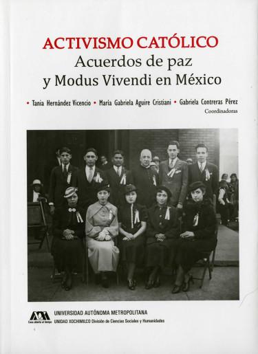 Activismo católico. Acuerdos de paz y modus Vivendi en México