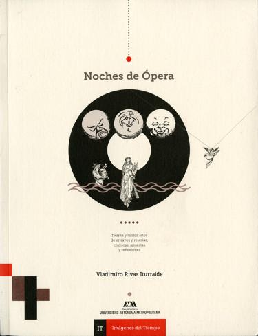 Noches de Ópera. Treinta y tantos años de ensayo y reseñas, crónicas, apuestas y reflexiones