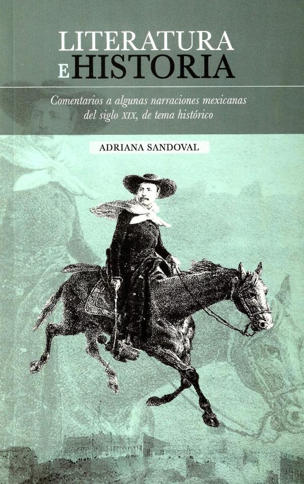 Literatura e historia. Comentarios a algunas narraciones mexicanas del siglo XIX, de tema histórico