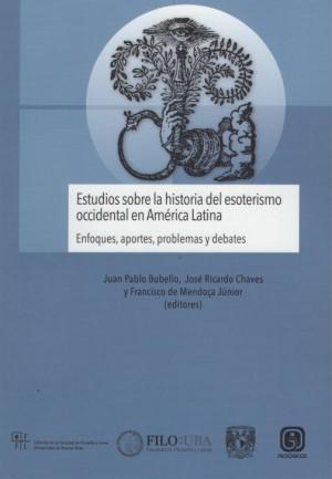 Estudios sobre la historia del esoterismo occidental en América Latina: enfoques, aportes, problemas
