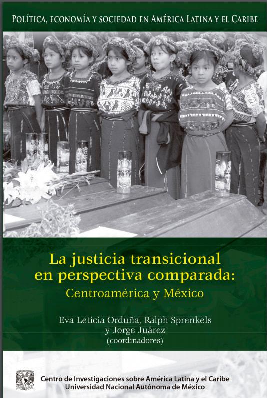 La justicia transicional en perspectiva comparada: Centroamérica y México