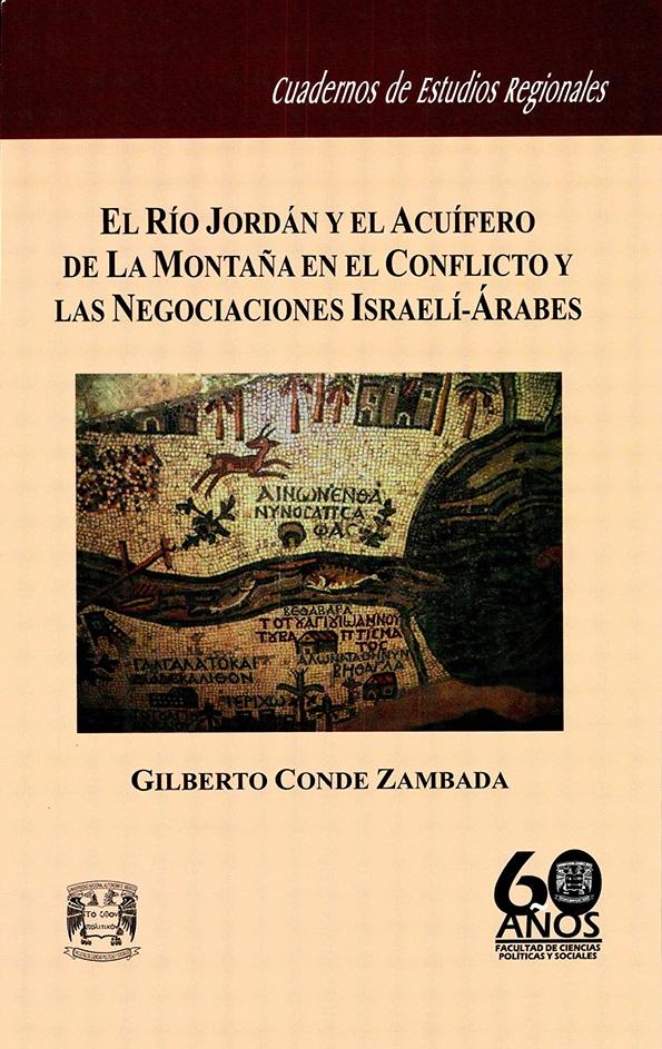 El río Jordán y el acuífero de La Montaña en el conflicto y las negociaciones israelí-árabes