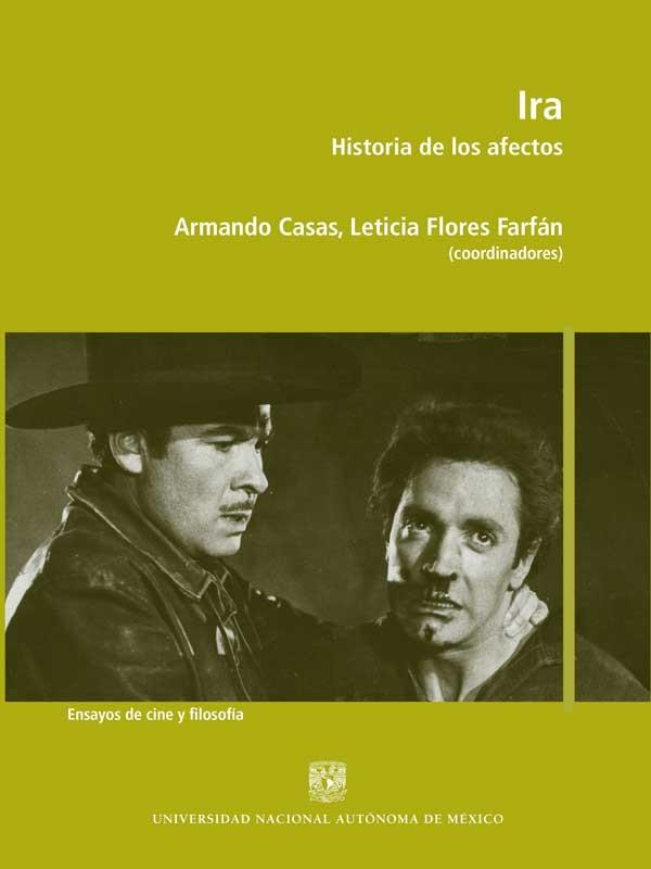 Ira. Historia de los afectos Ensayos de cine y filosofía