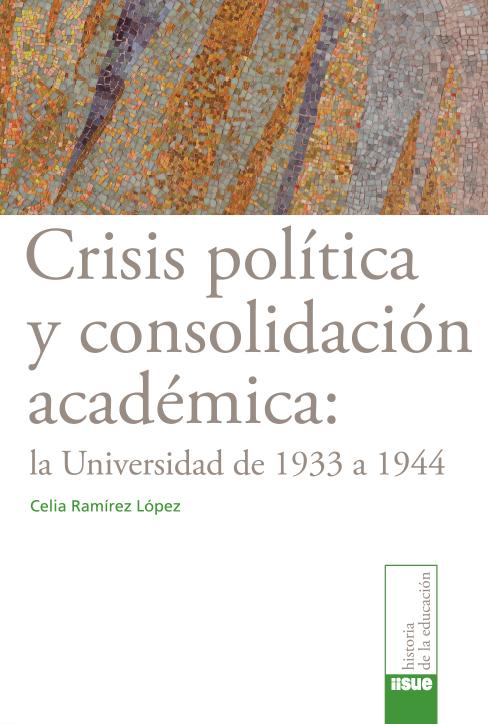 Crisis política y consolidación académica: la Universidad de 1933 a 1944
