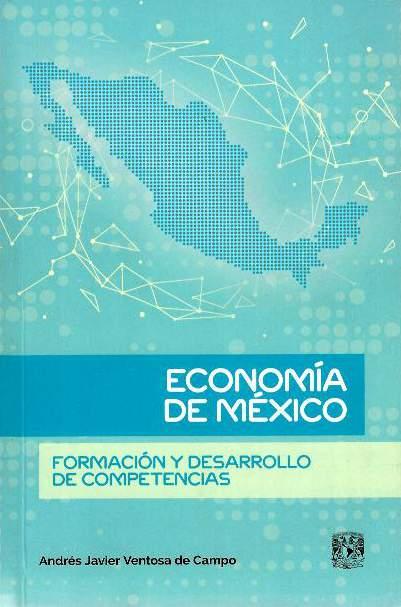 Economía de México. Formación y desarrollo de competencias