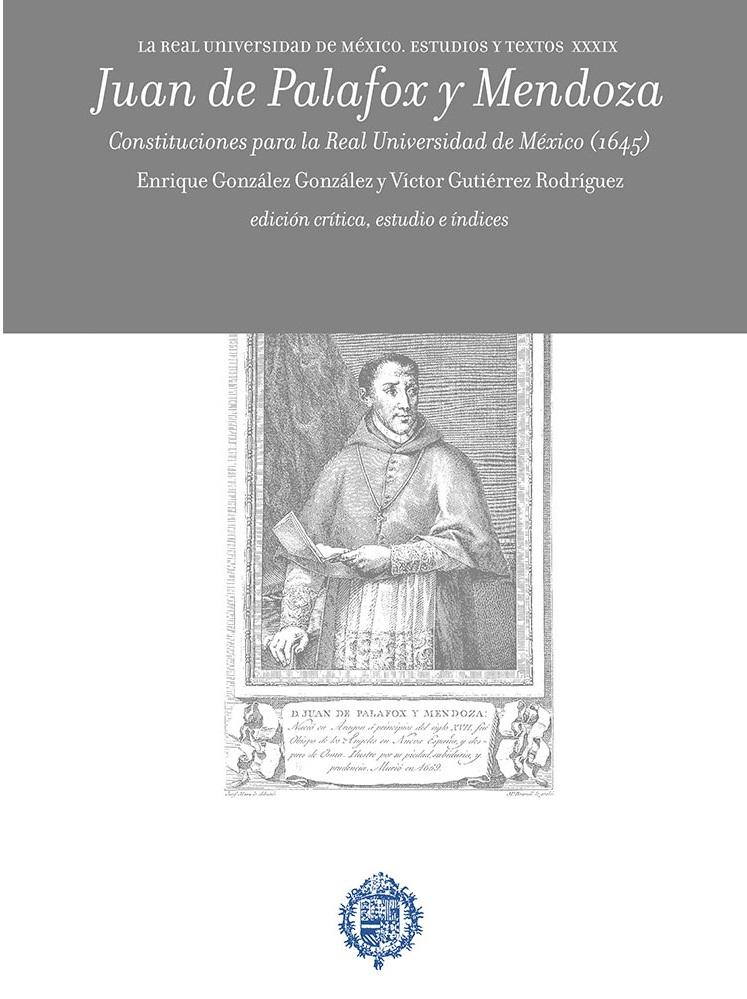 Juan de Palafox y Mendoza: Constituciones para la Real Universidad de México (1645)