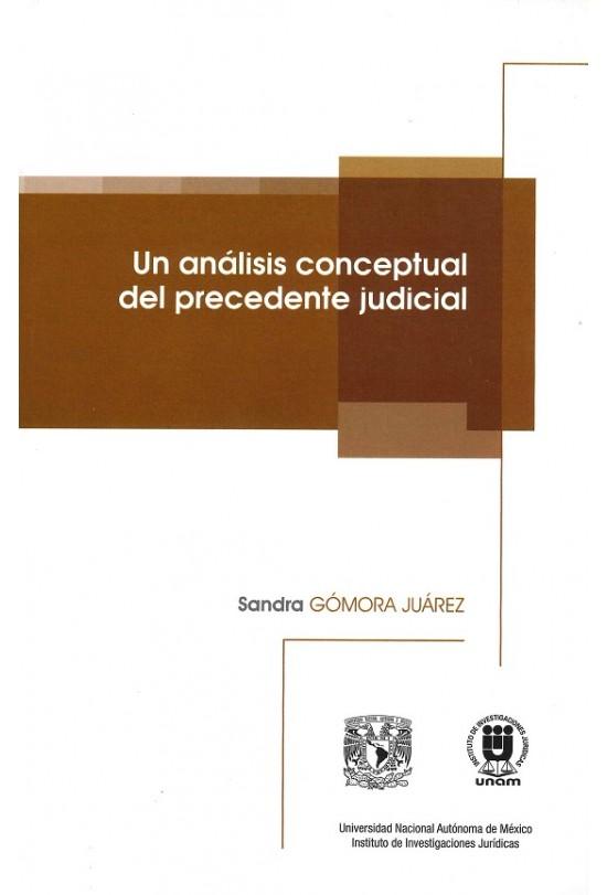 Un análisis conceptual del precedente judicial