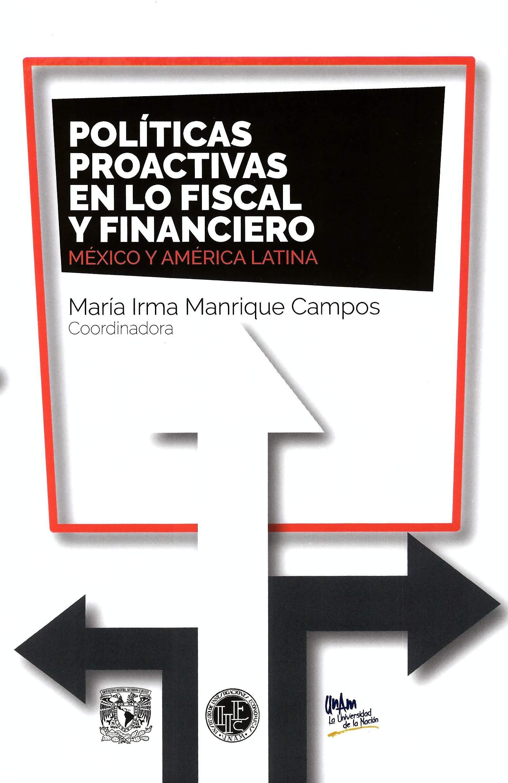Políticas proactivas en lo fiscal y financiero: México y América Latina
