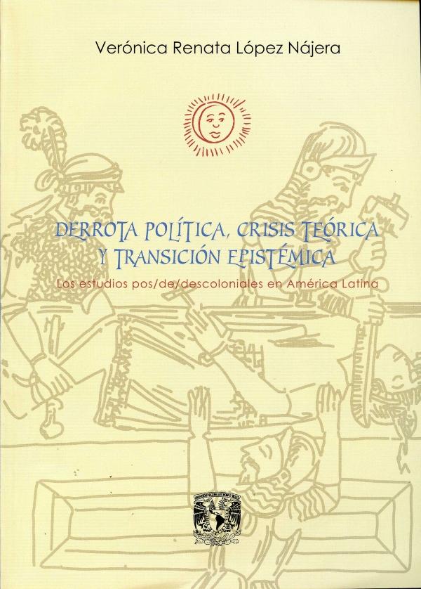 Derrota política, crisis teórica y transición epistémica: los estudios pos/de/descoloniales en