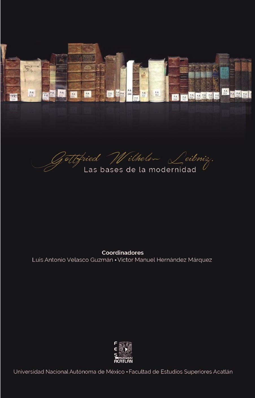 Gottfried Wilhelm Leibniz. Las bases de la modernidad