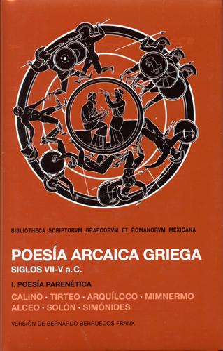 Poesía arcaica griega. Siglos VII a V a.C Tomo I. Poesía parenética