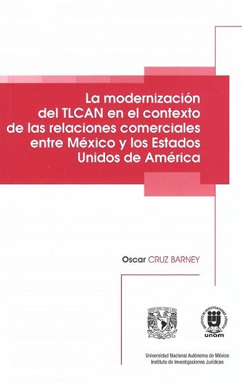 La modernización del TLCAN en el contexto de las relaciones comerciales entre México y los Estados