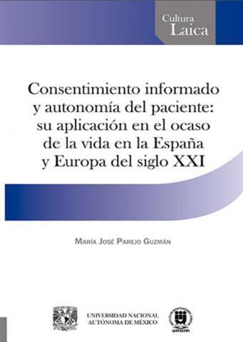Consentimiento informado y autonomía del paciente: su aplicación en el ocaso de la vida en la España