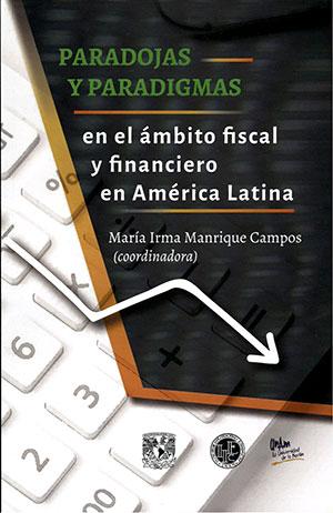 Paradojas y paradigmas en el ámbito fiscal y financiero en América Latina