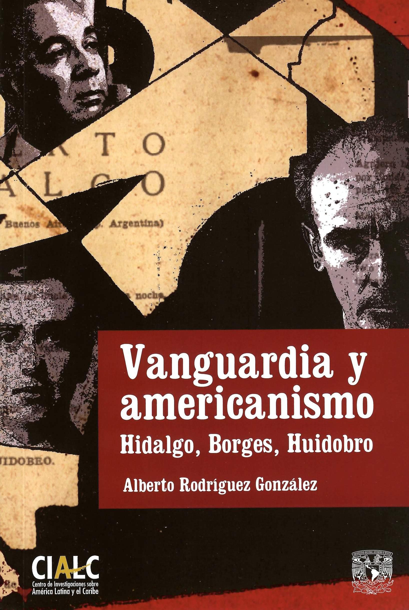 Vanguardia y americanismo: Hidalgo, Borges, Huidobro