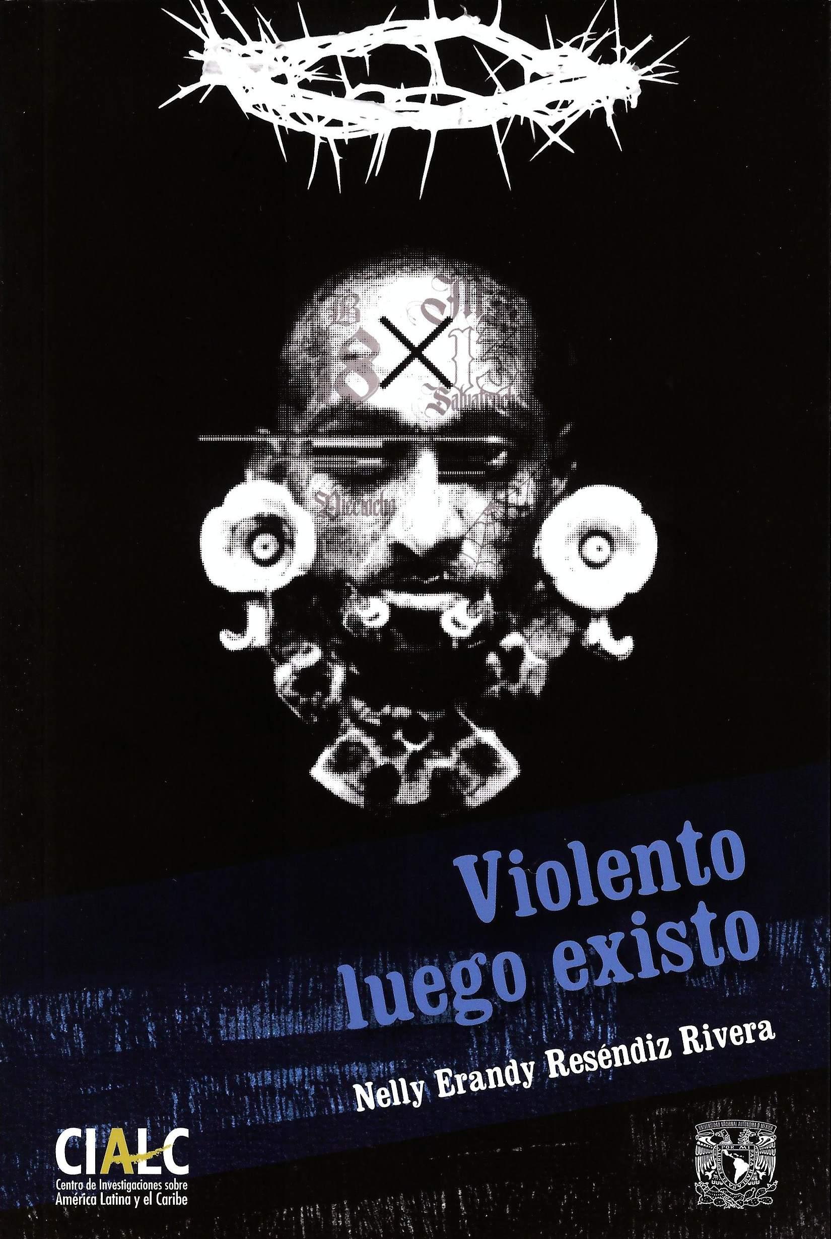 Violento, luego existo: pandillas y maras en Guatemala