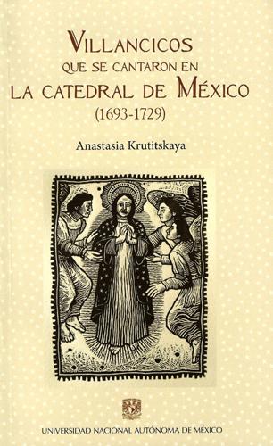 Villancicos que se cantaron en la catedral de México (1693-1729)